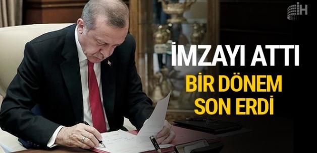 Erdoğan imzayı attı bir dönem sona erdi