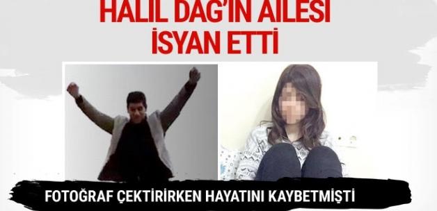 Fotoğraf çektirirken ölen Halil Dağ'ın ailesi isyan etti