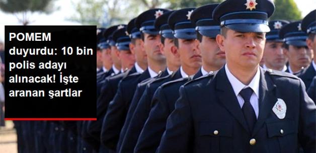 POMEM'in Polis Alımı İçin Başvuru Şartları Belli Oldu! 10 Bin Öğrenci Alınacak