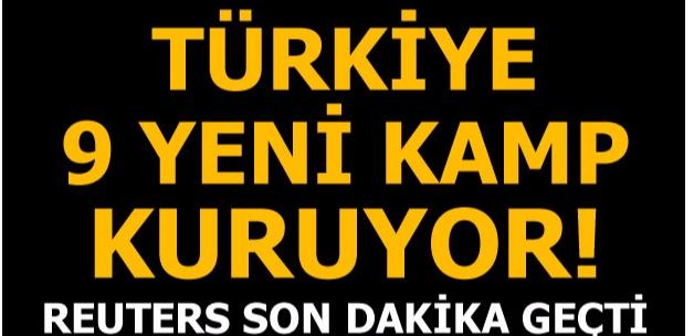 Son dakika... Türkiye 9 yeni kamp kuruyor!