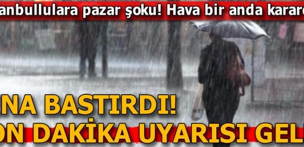 Son dakika: Meteoroloji uyarmıştı! İstanbullulara pazar şoku...