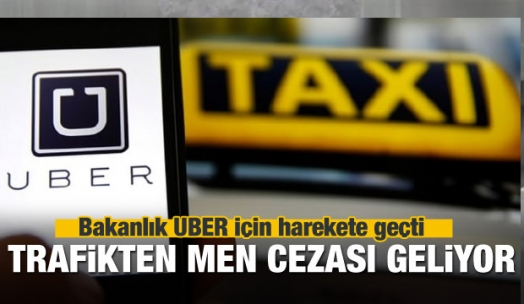 UBER'e trafikten men cezası geliyor