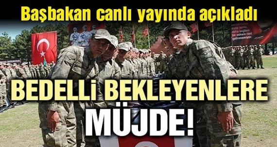 Başbakan'dan bedelli askerlik açıklaması!