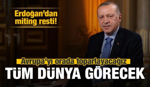 Erdoğan: Avrupa'yı orada toparlayacağız
