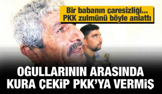 Oğulları arasında kura çekip birini PKK'ya verdi