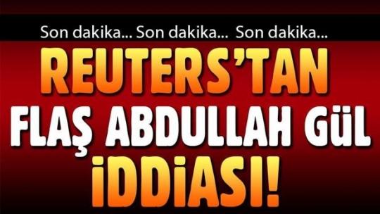 Reuters'tan flaş iddia: Abdullah Gül SP'den aday olmayacak