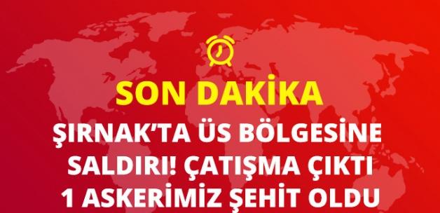 Son Dakika! Şırnak'ta Kurtdağı Üs Bölgesi'ne Saldırı: 1 Askerimiz Şehit Oldu