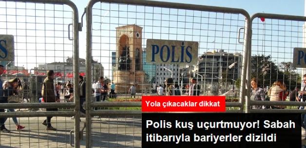 1 Mayıs Önlemleri! Polis Kuş Uçurtmuyor, Taksim ve Maltepe Meydanına Çıkan Yollar Kapatıldı