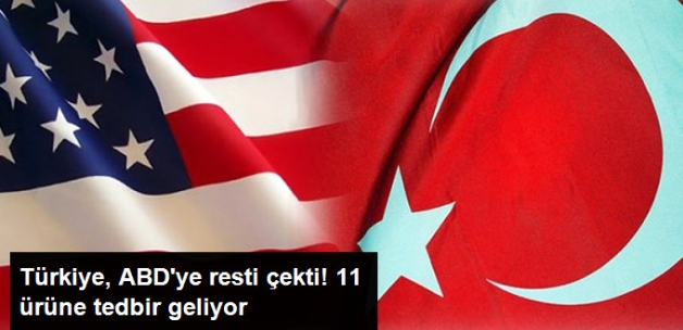 ABD'nin Ek Vergi Kararına Türkiye'den Rest! 11 Ürüne Tedbir Geliyor!