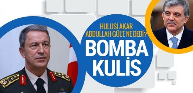 Hulusi Akar Abdullah Gül'e ne dedi? Bomba kulis...