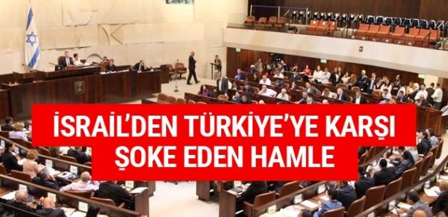 İsrail Parlamentosu'ndan Türkiye'yi ayağa kaldıracak hamle