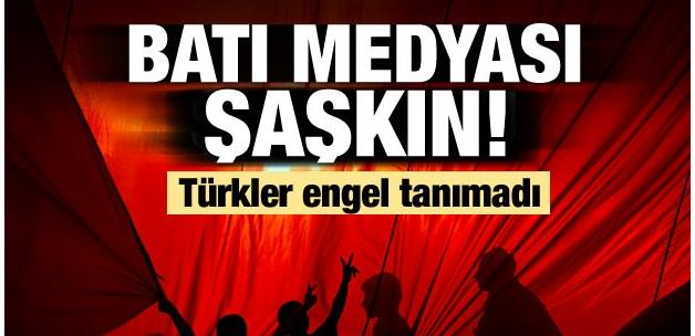Türkler engel tanımadı! Batı medyası şaşkın