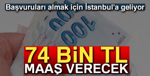 74 bin lira maaş vereceği Türkleri bulmaya geliyor!
