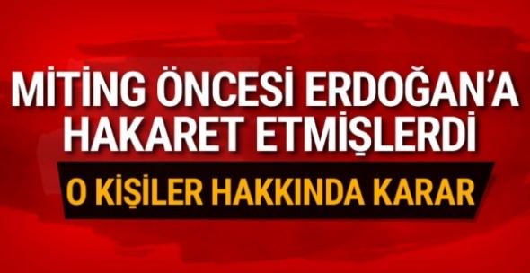 Erdoğan'a hakaret eden 6 şüpheli tutuklandı
