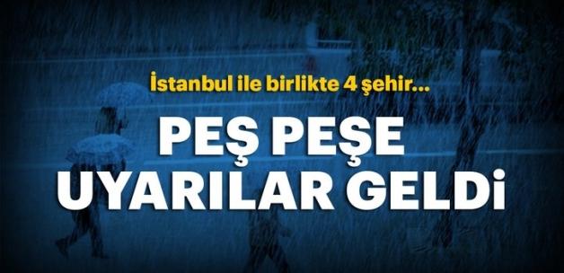 Peş peşe uyarılar geldi! İstanbul ile birlikte 4 şehir...