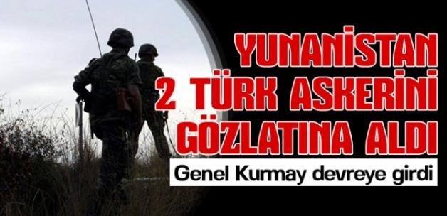Yunanistan iki Türk askerini gözaltına aldı!