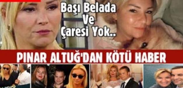 Pınar Altuğ'dan Üzen Haber Başı dertte