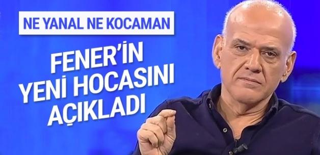 Ahmet Çakar, Fenerbahçe'nin yeni hocasını açıkladı