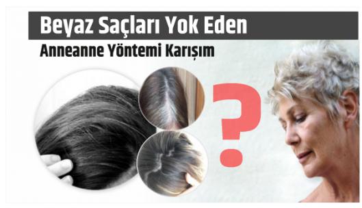 Beyaz Saçlar İçin Anneanne Yöntemi