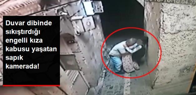 Duvar Dibinde Sıkıştırdığı Engelli Kız Çocuğa Dakikalarca Ta-ci-z E-den Sa-pı-k Kamerada!