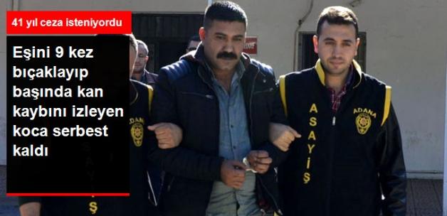 Eşini 9 Kez Bıçaklayarak Yaralayan ve 41 Yıl Cezası İstenen Cani Serbest Kaldı!