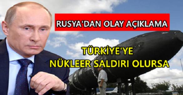 Rusya'dan Açıklama: Türkiye'ye Nükleer bir saldırı olursa..