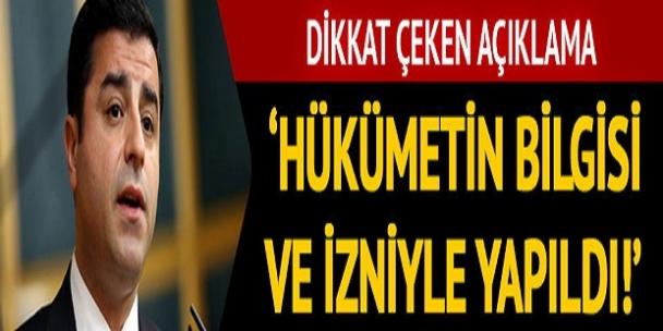 Demirtaş'ın avukatlarından açıklama: Her şey hükümetin bilgisi ve izniyle yapıldı