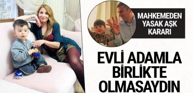 Mahkemeden Hamza Hamzaoğlu kararı: Evli adamla aşk yaşamasaydın
