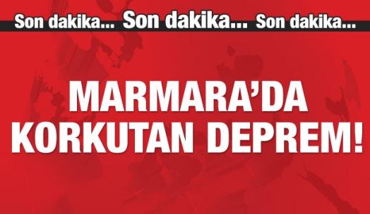Marmara'da korkutan deprem! İstanbul'da da hissedildi