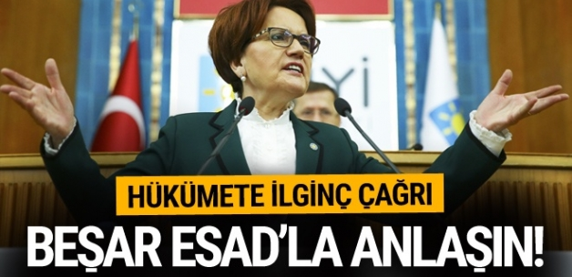 Meral Akşener'den hükümete çağrı! Beşar Esad'la anlaşın!