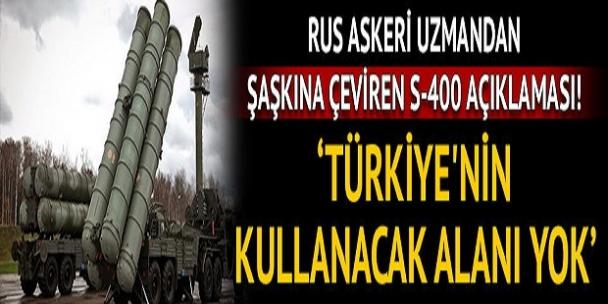 Rus askeri uzmandan şaşkına çeviren S-400 açıklaması: Türkiye'nin kullanacak alanı yok!