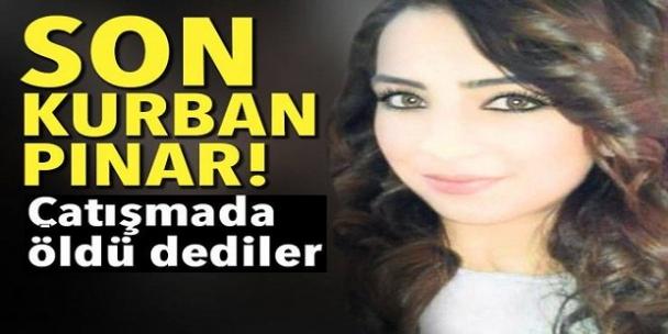 Terör örgütü PKK'nın son kurbanı Pınar