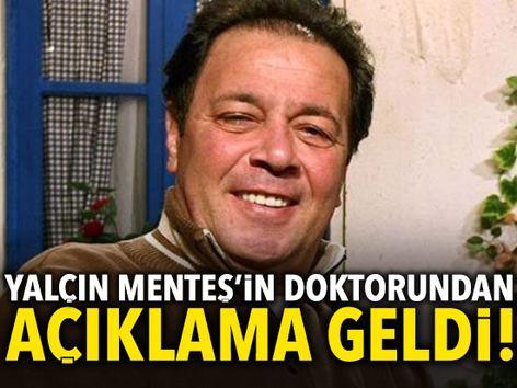 Yalçın Menteş'in Öldü , Haberi Üzerine doktorundan son dakika açıklaması!