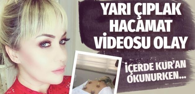 Yeliz Yeşilmen'in yarı çıplak hacamat videosu olay! Kuran okunurken...