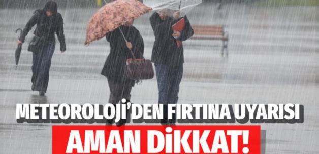 Meteoroloji'den sağanak yağmur ve fırtına uyarısı! Aman dikkat