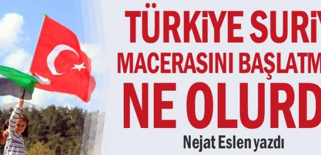 Türkiye Suriye macerasını başlatmasa ne olurdu-