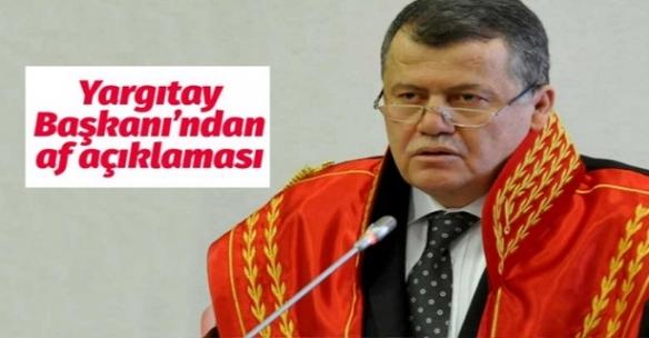 Yargıtay Başkanı'ndan AF açıklaması