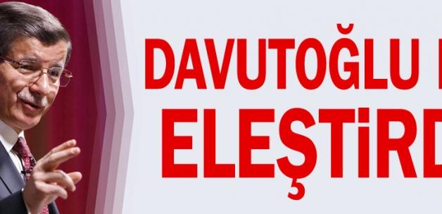 Davutoğlu da eleştirdi