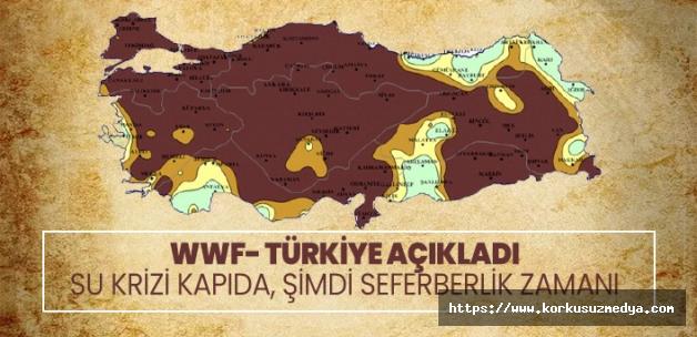 TÜRKİYE İÇİN SU KRİZİ KAPIDA'
