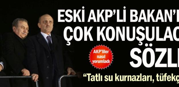 Eski AKP'li Bakan'dan çok konuşulacak sözler