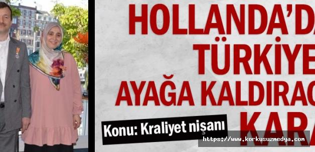 Hollanda'dan Türkiye'yi ayağa kaldıracak karar