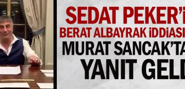 Sedat Peker'in Berat Albayrak iddiasına Murat Sancak'tan yanıt geldi