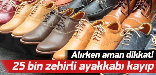 25 bin zehirli ayakkabı kayboldu