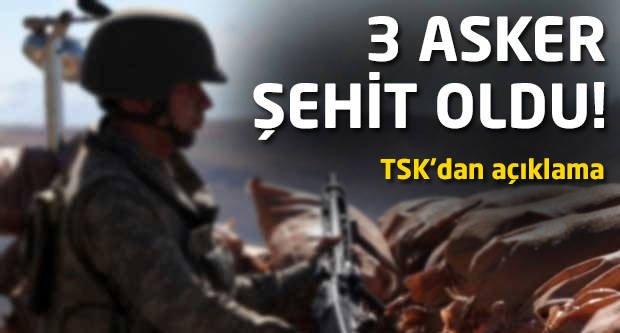 3 asker şehit oldu! TSK'dan açıklama...