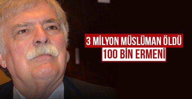 3 milyon Müslüman öldü 100 bin Ermeni