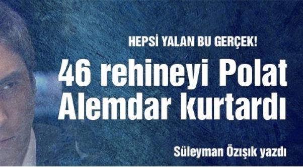 46 rehineyi Polat Alemdar kurtardı!