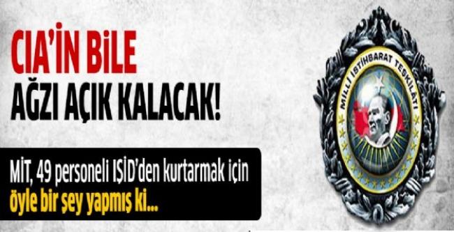 49 konsolosluk çalışanını IŞİD'in elinden ÖOD kurtardı!