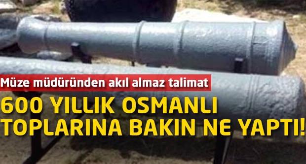 600 yıllık Osmanlı toplarına bakın ne yaptı!