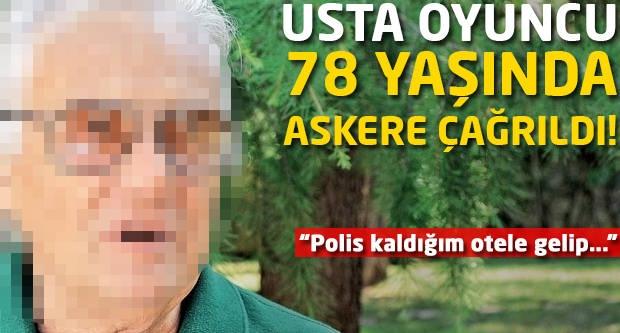 78 yaşındaki oyuncuyu askere çağırdılar