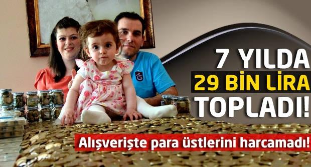 7 yılda 29 bin lira topladı!